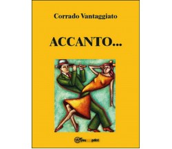 Accanto... di Corrado Vantaggiato,  2014,  Youcanprint