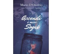 Accendi i miei Sogni di Mario D'Onofrio,  2021,  Youcanprint