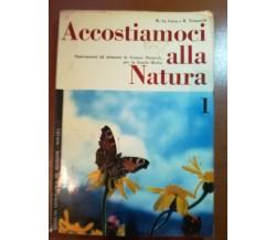 Accostiamoci alla natura 1 - M.La greca , R. Tomaselli - De Agostini - 1967 - M