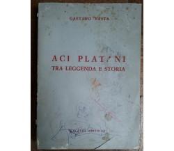 Aci Platani tra leggenda e storia - Vasta - Galatea Editrice,1984 - R