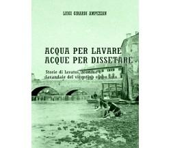 Acqua per lavare, acque per dissetare, di Luigi Girardi Ampezzan,  2019 - ER