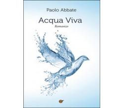 Acqua viva di Paolo Abbate,  2016,  Youcanprint