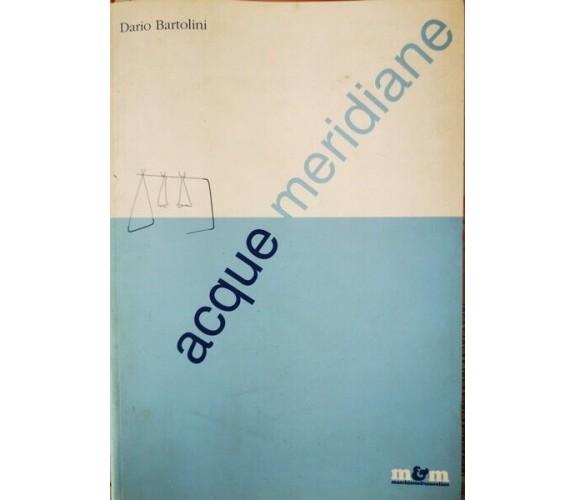Acque Meridiane, Dario Bartolini,  2001,  Maschietto E Musolino - ER