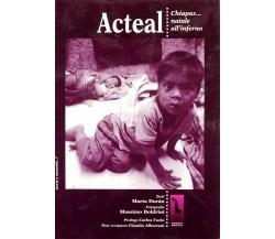 Acteal. Chiapas... Natale all'inferno di Massimo Boldrini,  1998,  Massari Edito