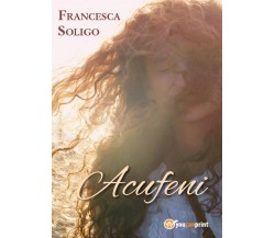 Acufeni di Francesca Soligo,  2017,  Youcanprint