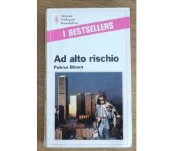 Ad alto rischio - P. Bloom - Mondadori - 1989 - AR