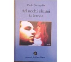 Ad occhi chiusi ti trovo - Paolo Barbagallo,  2014,  Armando Siciliano Editore