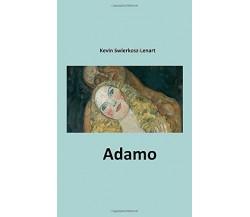 Adamo di Kevin Swierkosz-lenart,  2017,  Indipendently Published