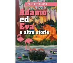 Adamo ed Eva e altre storie di Letizia Tomasino,  2017,  Youcanprint