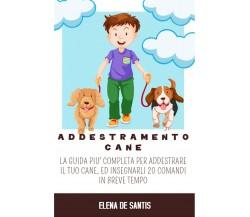 Addestramento Cane di Elena De Santis,  2021,  Youcanprint