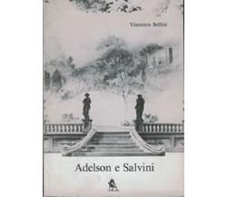 Adelson e Salvini  - Vincenzo Bellini a c. di S.E. Failla