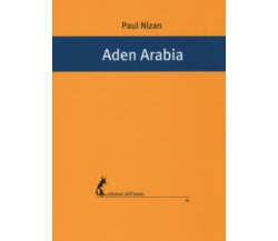 Aden Arabia - Paul Nizan,  2017,  Edizioni Dell'Asino
