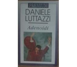 Adenoidi - Daniele Luttazzi - Mondolibri,1999 - A