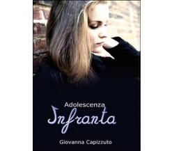 Adolescenza infranta di Giovanna Capizzuto,  2015,  Youcanprint