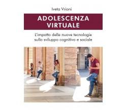 Adolescenza virtuale - Iveta Vrioni,  2019,  Youcanprint