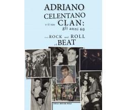 Adriano Celentano e il suo Clan: gli anni 60 fra il rock and roll e il beat di C