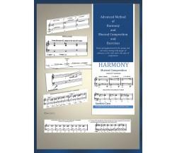 Advanced Method of Harmony and Musical Composition and Exercises di Santino Cara