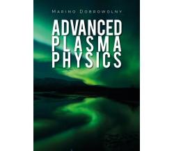 Advanced Plasma Physics -  Marino Dobrowolny,  2019,  Youcanprint