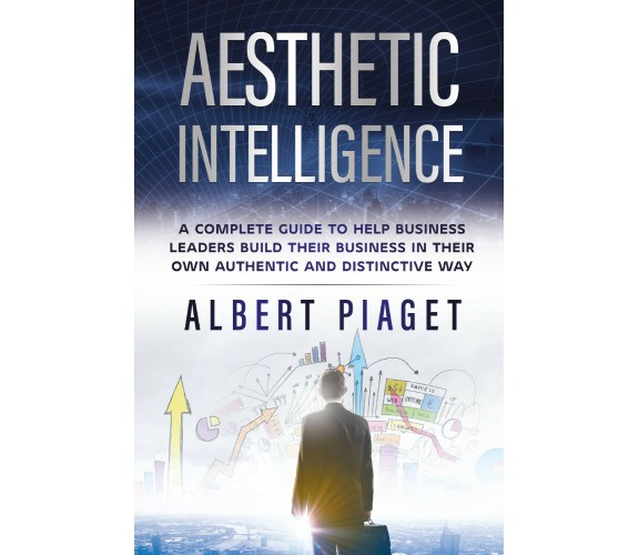 Aesthetic intelligence di Albert Piaget,  2021,  Youcanprint
