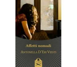 Affetti Nomadi di Antonella D'Eri Viesti ,  Flaneurs