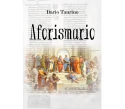 Aforismario di Dario Taurino,  2018,  Youcanprint