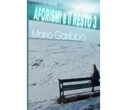 Aforismi e il resto 3 di Mario Garibbo,  2018,  Youcanprint