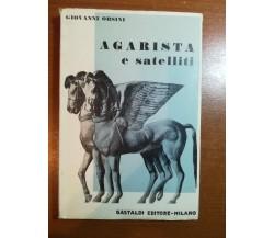 Agarista e satelliti - Giovanni Orsini . Gastaldi - 1955 - M