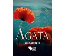 Agata di Carola Boniotti,  2017,  Lettere Animate Editore