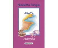 Agata di Nicoletta Parigini, 2009, Tabula Fati