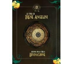 Agenda della mela. La divinazione - Irene Angelini,  2019, Brigantia Editrice
