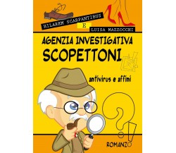 Agenzia investigativa Scopettoni antivirus e affini - Scarpantibus,Mazzocchi - P