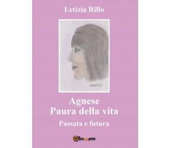 Agnese paura della vita - Passata e Futura, Letizia Rillo,  2017,  Youcanprint