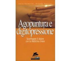 Agopuntura e digitopressione. Sconfiggere il dolore con la medicina cinese di Lu