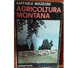 Agricoltura montana - Mazzoni - Edagricole,1977 - R