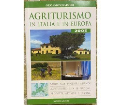 Agriturismo in Italia e in Europa - Aa.Vv. - Mondadori - 2005 - M