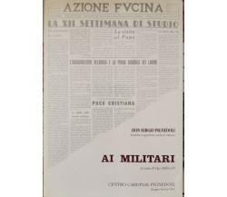 Ai Militari  di Don Sergio Pignedoli,  1992 - ER