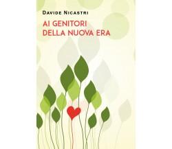 Ai genitori della Nuova Era di Davide Nicastri,  2021,  Youcanprint