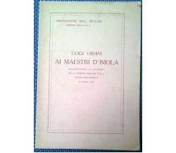Ai maestri d'Imola - Luigi Orsini - 1922, Stabilimento Tipografico Imolese - L