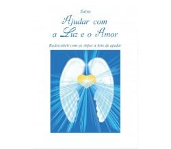 Ajudar com a Luz e o Amor,  di Satya,  2017,  Youcanprint
