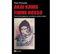 Akai Kawa fumetto giapponese e libro di Piero Piromallo,  2018,  Youcanprint