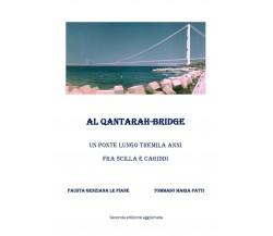 Al Qantarah - Bridge Un ponte lungo tremila anni fra Scilla e Cariddi