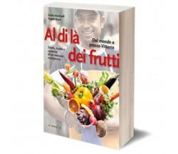 Al di là dei frutti, Angela Rossi, Emilia Martinelli,  2015,  Iacobelli Editore