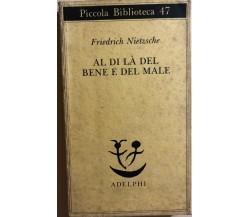 Al di là del bene e del male di Friederich Nietzsche, 2000, Adelphi