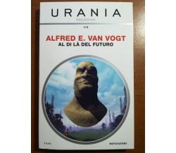 Al di là del futuro - Alfred E. Van Vogt - Urania/Mondadori - 2017 - M