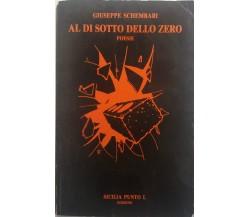 Al di sotto dello zero - Giuseppe Schembari - Sicilia Punto L Ed. - 1989 - G