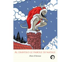 Al diavolo le parole di Natale - racconti di Floro D'Avenza,  2021,  Youcanprint