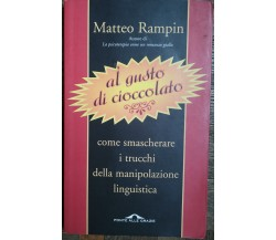 Al gusto di cioccolato - Rampin - Ponte alle Grazie,2010 - R