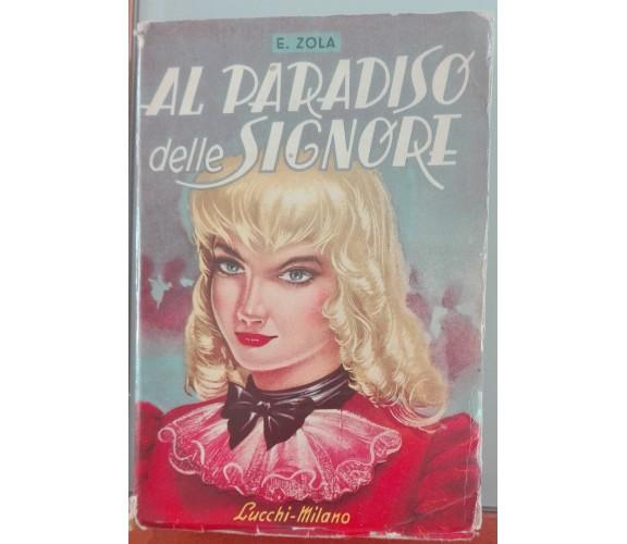 Al paradiso delle signore - Emilio Zola - Lucchi, 1962 - A