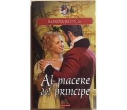 Al piacere del principe di Sabrina Jeffries, 2008, Mondadori