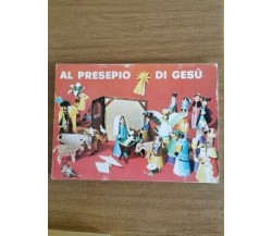 Al presepio di Gesù - H. Friedrich, H. Reinard - Elledici - 1986 - AR